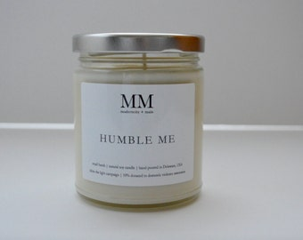 HUMBLE ME // 9oz // natural soy candle // hand-poured // small batch