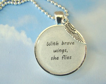 With Brave Wings, She Flies pendant necklace with charm and chain inlcluded, gift for her, quotation necklace
