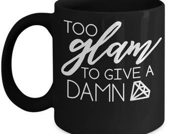 Custom Too Glam Ceramic Coffee Mug