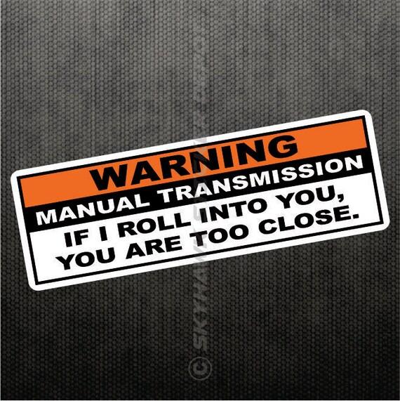 Warning Manual Transmission Funny Bumper Sticker Vinyl Decal
