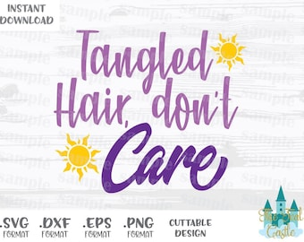 Rapunzel Quote, Tangled Hair Don't Care, Disney Inspired Cutting Files in Svg, Eps, Dxf and Png Formats