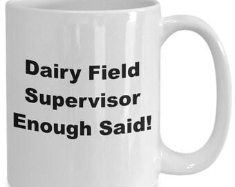 Dairy field supervisor enough said! mug