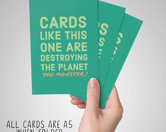 DOWNLOAD (pdf) Cards like this one are destroying the planet - funny sarcastic card for all occasions