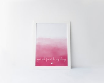 """PRINTABLE Art """"You Will Forever Be My Always"""" Typography Art Print Pink Watercolor Watercolor Art Print Watercolor Wall Art Home Decor"""