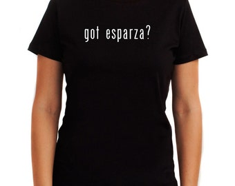 Got Esparza? Women T-Shirt