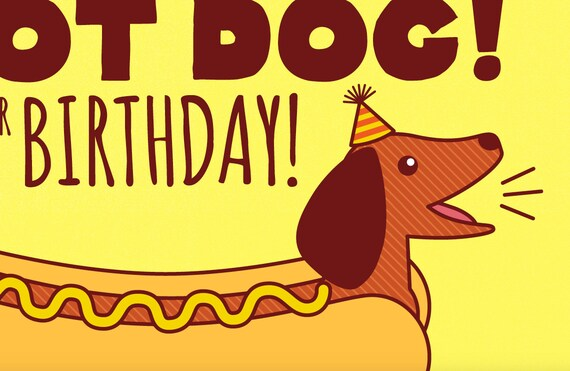 Funny Birthday Card Hot Dog Dachshund Card Dog Lover Birthday Cute Dog Card Weiner Dog Humorous Card Card For Friend Happy Bday
