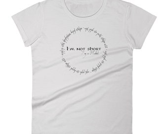 I'm Not Short | I'm a Hobbit | Women's T-Shirt | Tolkien | Hobbits | Ladies' Tee | Lord of the Rings | Shire | Hobbit Life