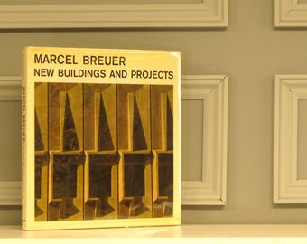 Marcel Breuer - New Buildings and Projects by Tician Papachristou