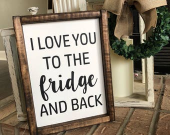 """I Love You To the Fridge And Back 9""""x11"""""""