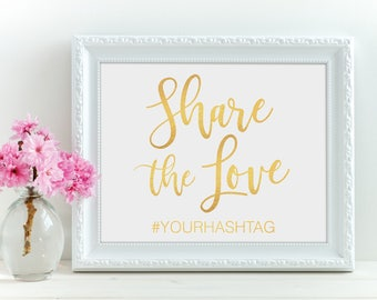 Share The Love Custom Gold 8x10 Inch Print - Instant Download Printable - wedding sign hashtag love Social Media Oh Snap - Digital File