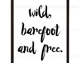Wild, Barefoot and free print