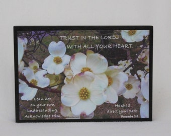 Trust in the Lord, Religious Gift, Christian Shelf Decor, Scripture Encouragement, Dogwood Decor, Nature Photography, 5 1/2 x 8 inch wood