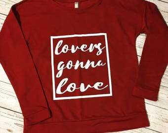 Lovers Gonna Love- Womens Top