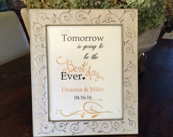 Wedding Rehearsal Dinner Poster or Sign, Tomorrow is going to be the best day ever Table Poster for Wedding Rehearsal Dinner, Table Poster