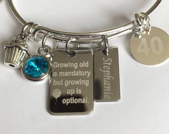 Birthday bracelet-Growing old is mandatory, but growing up is optional engraved personalized birthday bracelet with name and age charms