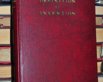A Definition of Invention by John E.R. Hayes, 1941. Vintage Hardcover Legal Reference Book. First Edition