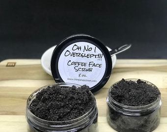 Oh No I OverSlept!! Coffee Face Scrub//Organic Sugar Scrub//Natural Face Cleanser//Exfoliant//Gift For Him or Her//N