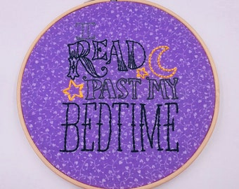6.5 inch 'I Read Past My Bedtime' hand sewn embroidery hoop wall hanging home decor art piece