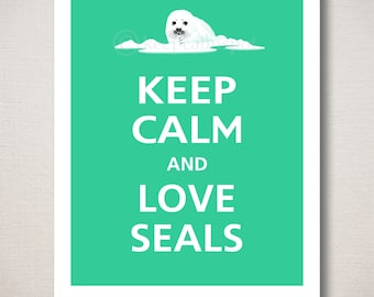 Keep Calm and LOVE SEALS Typography Art Print