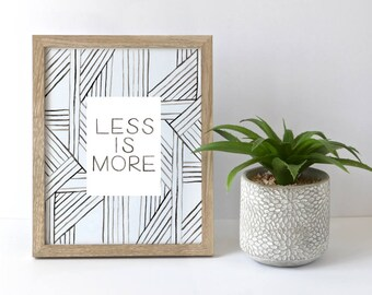 Less is More Art Print | Hand Lettered Sign | Office Art | Motivational Wall Art | Living room Print | Watercolor Print | Simple Home Decor