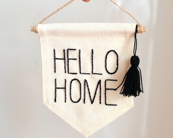 Hello Home canvas banner Wall Banner Hanging banner embroidered banner Mini banner 5 x 6 inch wall flag canvas flag quote wall banner