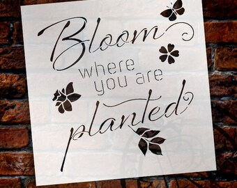 Bloom Where You Are Planted - Word Stencil - Select Size - STCL1306 - by StudioR12