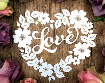Papercut Template Floral Wild Rose Heart Wreath 'Love' Valentines Wedding Card Making PDF JPEG for handcutting & SVG for Cutting Machines