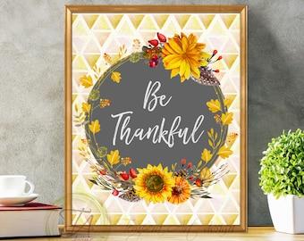 Be thankful Thanksgiving print Be thankful Decor Be thankful Art Be thankful quote Happy thanksgiving Fall home decor Be thankful poster