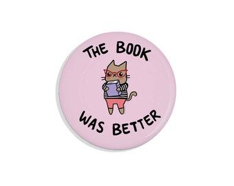 Bookworm Cat Pin Back Button The Book Was Better Bookworm Gift Cute Gift Pinback Button Cute Cat Magnet