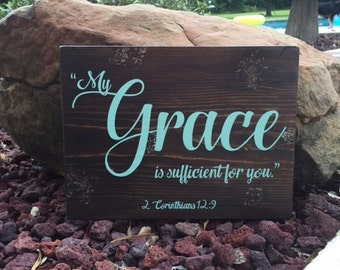 "My Grace is sufficient for you. 2 Corinthians 12:9 - Scripture Sign - 15"" x 11-1/4"" x 1/2"" SignsbyDenise"