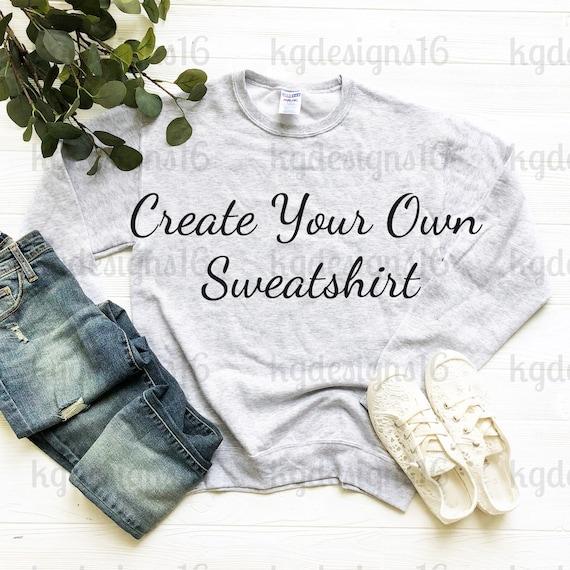Create Your Own Sweatshirt-Custom Design Unisex Sweatshirt-Women Sweatshirt-Mens Sweatshirt