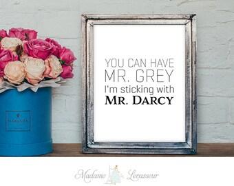 Jane Austen Pride and Prejudice Mr. Darcy art print 50 shades of grey Typography art Printable art Movie quote Literary Wall art Home decor
