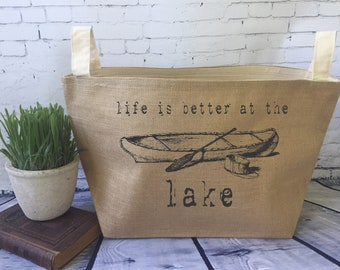 life is better at the lake tote,large lined burlap storage basket , burlap storage tote, lake house