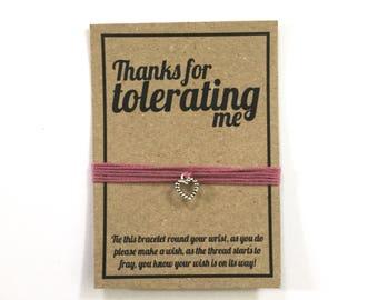 Thanks for tolerating me wish charm bracelet
