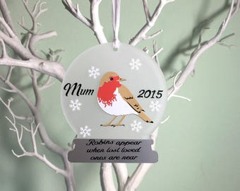 Robins appear when loved ones are near, Personalised Robin Bauble, Personalised Memorial Decoration, Memorial Ornament, Robin Gift.