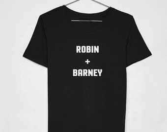 T-SHIRT ROBIN and BARNEY / shirt tv series / tee how i met your mother / t-shirts famous couples / shirts comedy / gift