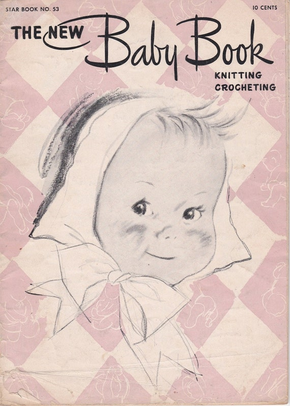 The New Baby Book Star Book No 53 Knitting crocheting + 1947 + Vintage Knitting Patterns