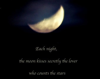Each night the moon kisses, Rumi quote, Moon quotation, photo quote for lovers, stars quotation print, word art, waxing crescent moon