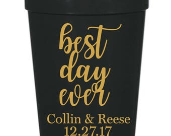 Best day Ever, Wedding Favor- 16 oz. Reusable Plastic Stadium Cup- Minimum Purchase of 12 Cups!