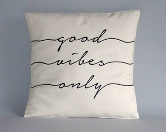 Throw pilow cover - Good vibes only - black white pillow cover - quote pillow - Cushion quotes, 16x16, 18x18, 20x20, 24x24, 26x26 inch