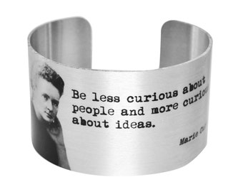 Marie Curie  Quote-  Aluminum Geek Cuff  Bracelet-   - Women of Science - Geek Chic - Geek Bracelet - Curious Ideas Cuff