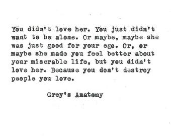 Greyu0027s Anatomy You Didnu0027t Love Her Hand Typed Vintage Typewriter Quote