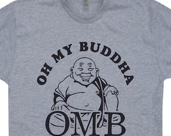 Oh My Buddha T Shirt OMB T Shirt Cute Yoga T Shirts OMG Shirt Karma Shirts Buddha T Shirt Buddhist Saying T Shirts Funny Yoga Saying T Shirt