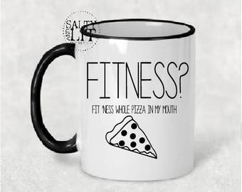 FITNESS? Fit'Ness Whole Pizza In My Mouth 11 oz or 15 oz Coffee Mug| Hilarious Coffee Mug|Workout Coffee Mug| Pizza Lover Mug| Salty and Lit