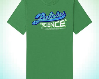 Believe In Science men's/unisex tee inspired by education and critical thinking