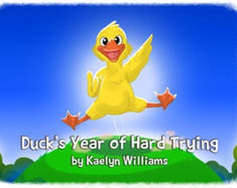 Duck's Year of Hard Trying By Kaelin Williams