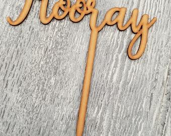 Wooden 'Hooray' Cake Topper