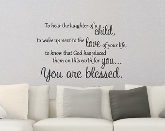 Wall Decal | To hear the laughter of a child...You are blessed | Family Wall Decal | Vinyl Lettering | Wall Art | Gift for Her | CE135