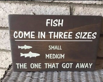 Fish come in 3 sizes