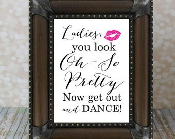 Ladies, you look Oh-So Pretty, now get out and dance Vertical. Wedding Bathroom Sign. Wedding Card Instant Download DIY Printable File.
